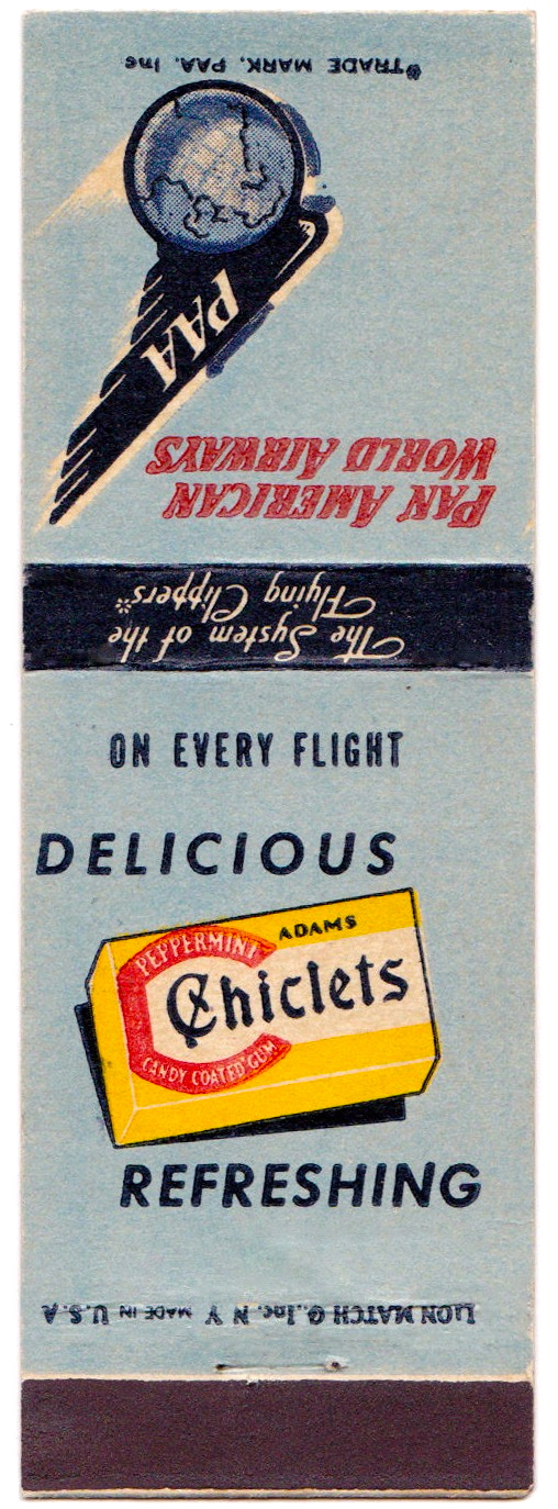 Although Pan American began calling itself Pan American World Airways since the war, it officially changed the name in January 1950. This 1050s matchbook cover advertised Chiclets chewing gum to aid in passenger ear pressure discomfort